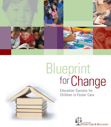 Blueprint for change strategies for improving educational outcomes kristin kelly jd works at the american bar association center on children and the law in the areas of child welfare implementation of federal legislation malvernweather Image collections